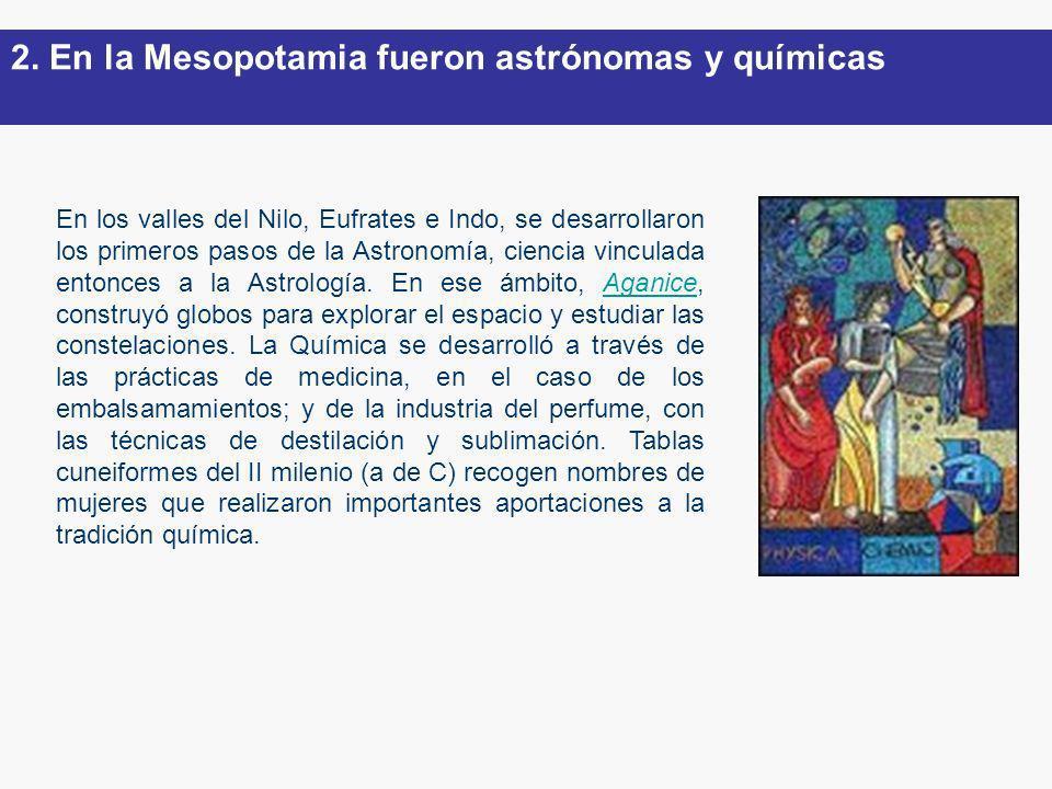 2. En la Mesopotamia fueron astrónomas y químicas