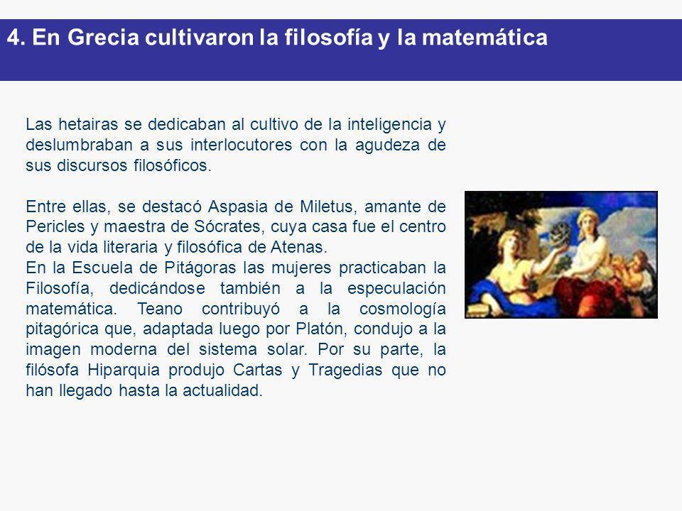 4. En Grecia cultivaron la filosofía y la matemática
