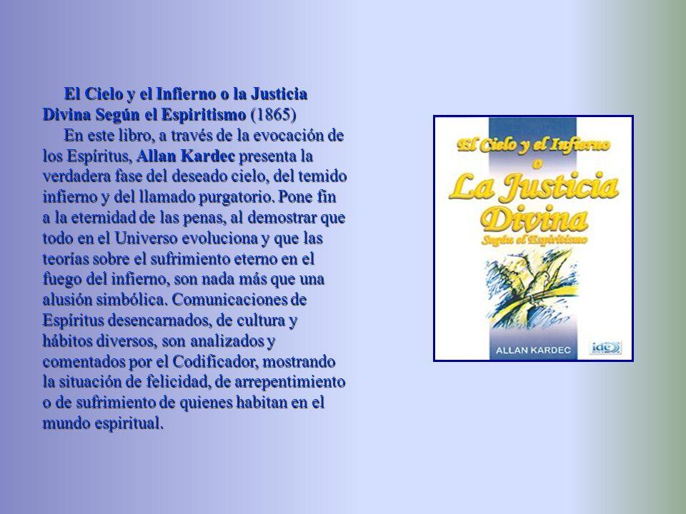 El Cielo y el Infierno o la Justicia Divina Según el Espiritismo (1865)