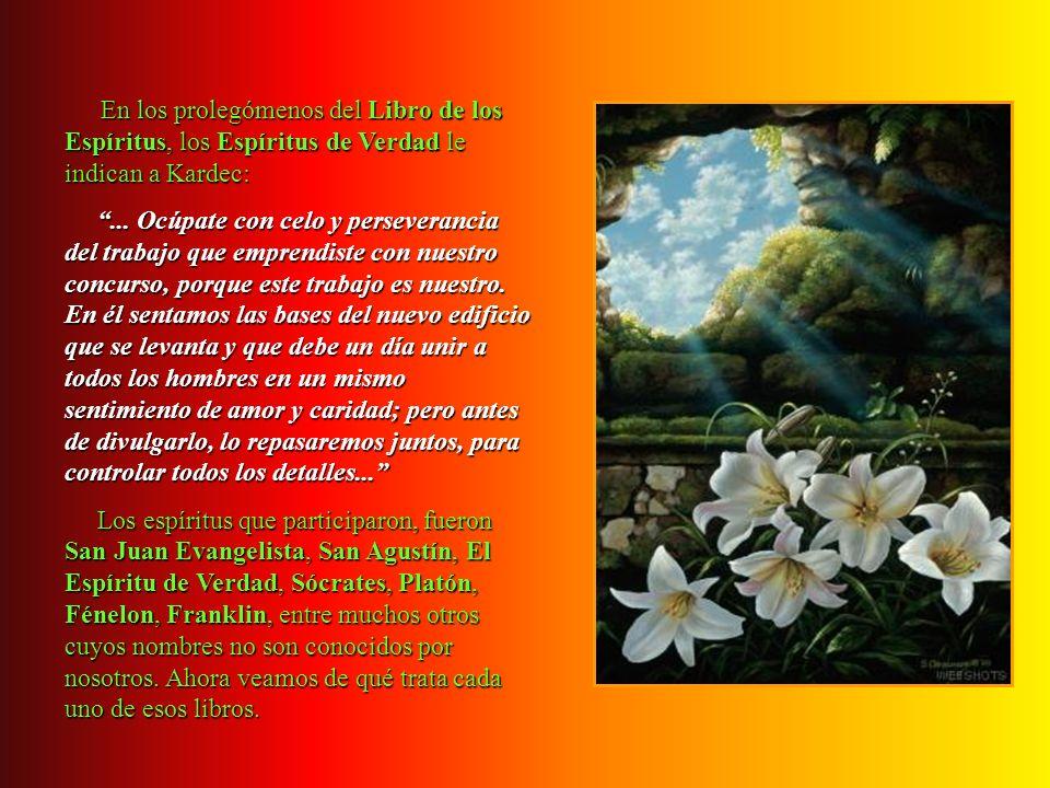 En los prolegómenos del Libro de los Espíritus, los Espíritus de Verdad le indican a Kardec: