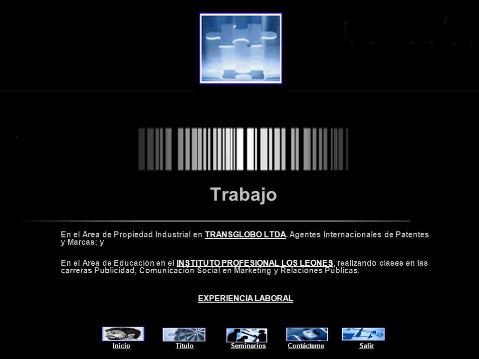 Trabajo En el Area de Propiedad Industrial en TRANSGLOBO LTDA. Agentes Internacionales de Patentes y Marcas; y.