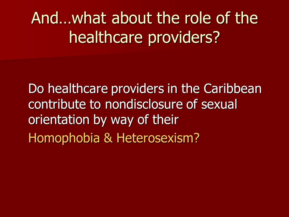 And…what about the role of the healthcare providers