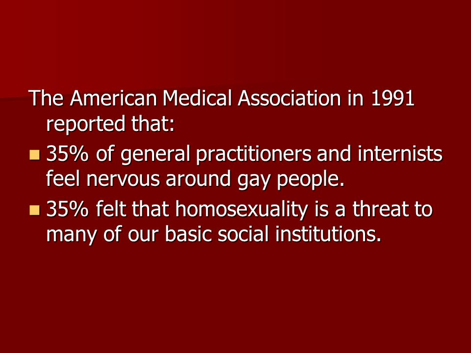 The American Medical Association in 1991 reported that: