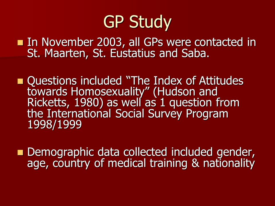GP Study In November 2003, all GPs were contacted in St. Maarten, St. Eustatius and Saba.