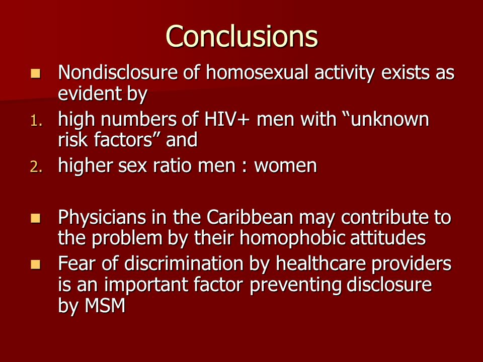 Conclusions Nondisclosure of homosexual activity exists as evident by