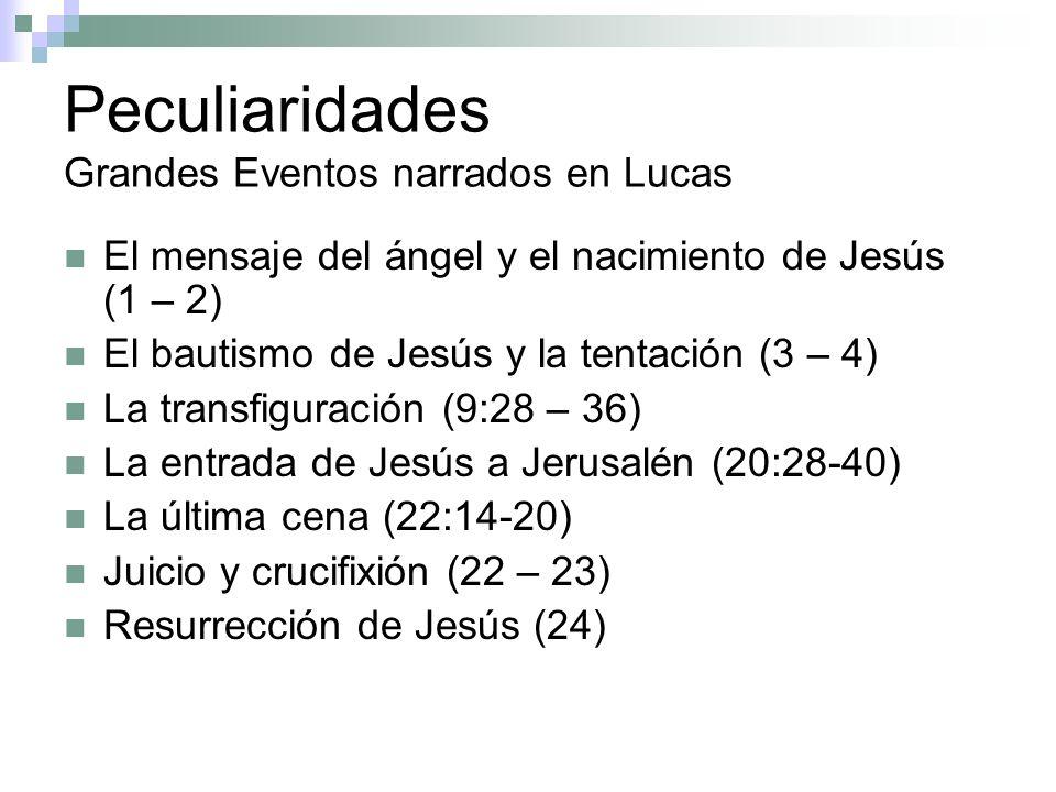 Peculiaridades Grandes Eventos narrados en Lucas