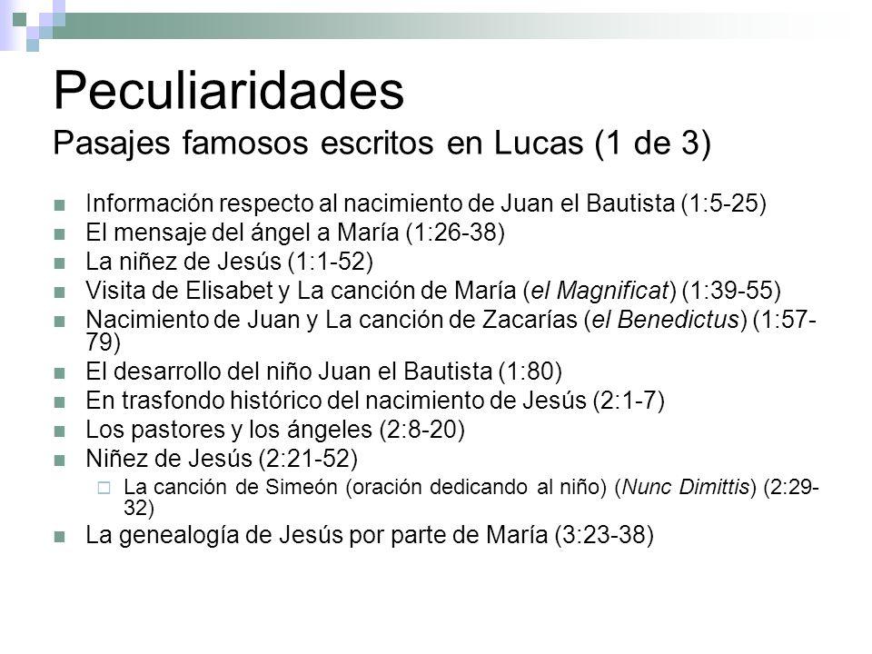 Peculiaridades Pasajes famosos escritos en Lucas (1 de 3)