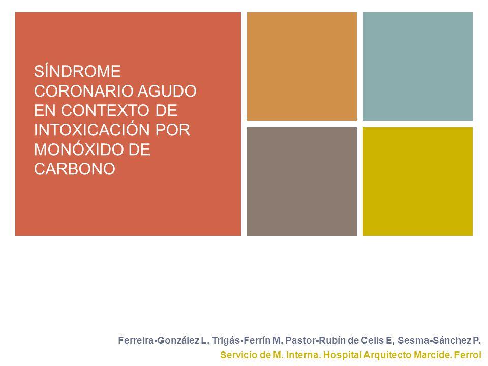 SÍNDROME CORONARIO AGUDO EN CONTEXTO DE INTOXICACIÓN POR MONÓXIDO DE CARBONO
