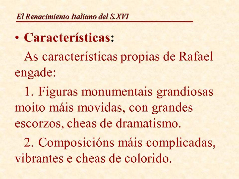 Características: As características propias de Rafael engade: