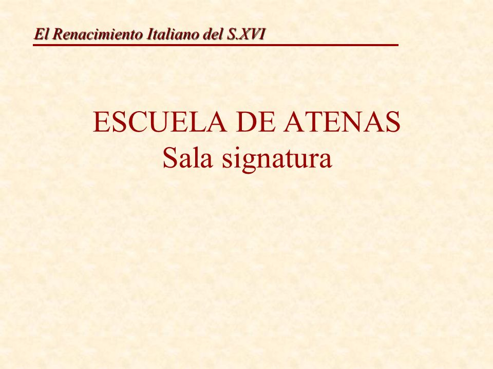 ESCUELA DE ATENAS Sala signatura