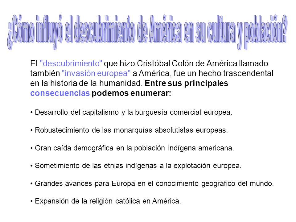 ¿Cómo influyó el descubrimiento de América en su cultura y población