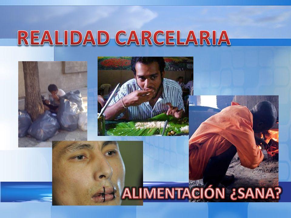 REALIDAD CARCELARIA ALIMENTACIÓN ¿SANA