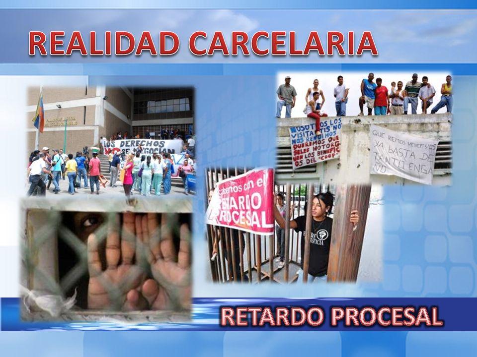 REALIDAD CARCELARIA RETARDO PROCESAL