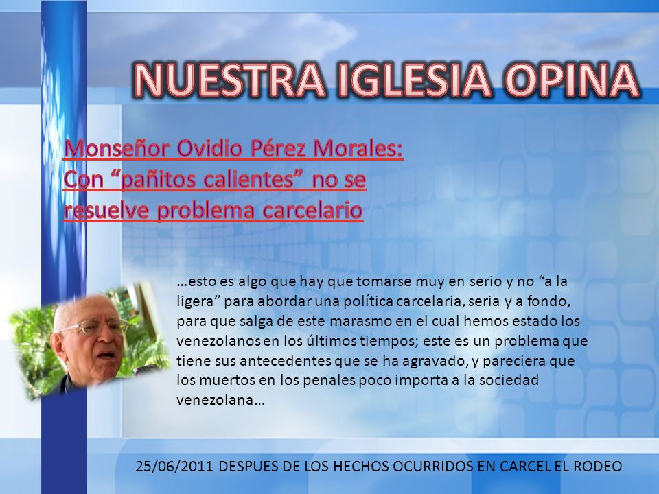 NUESTRA IGLESIA OPINA Monseñor Ovidio Pérez Morales: Con pañitos calientes no se resuelve problema carcelario