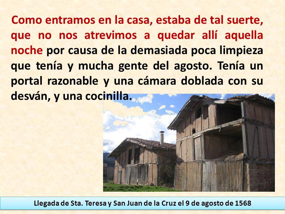 Llegada de Sta. Teresa y San Juan de la Cruz el 9 de agosto de 1568