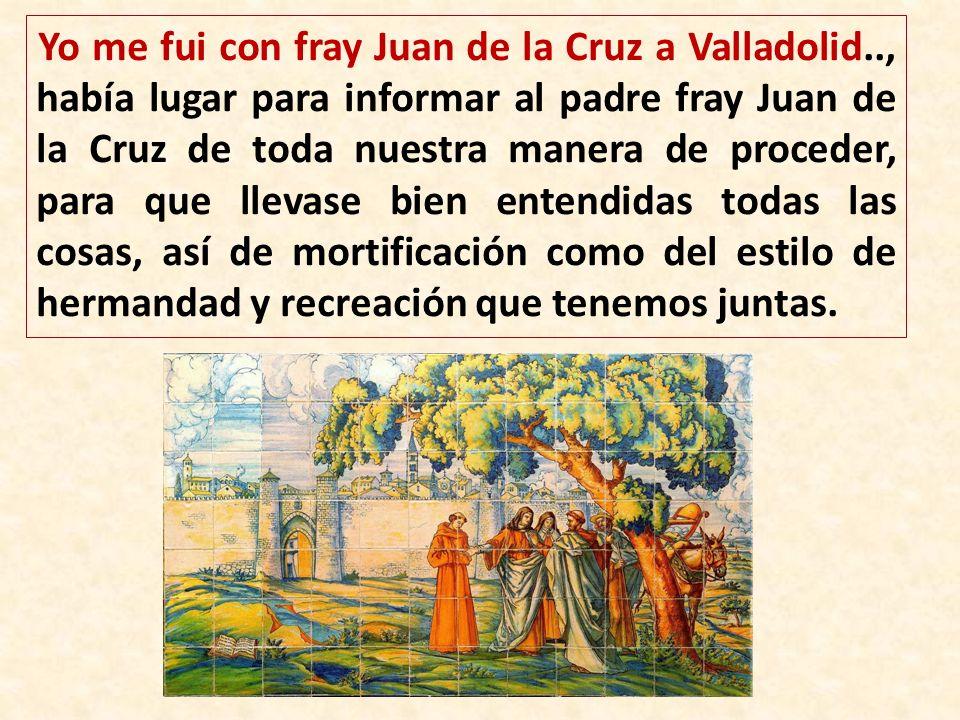 Yo me fui con fray Juan de la Cruz a Valladolid