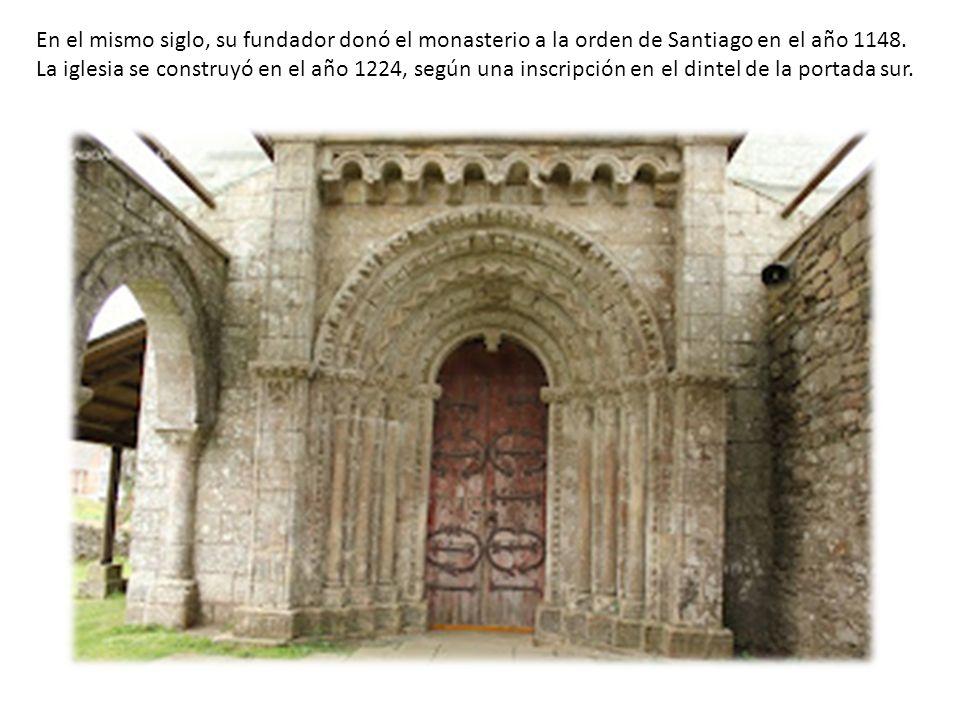 En el mismo siglo, su fundador donó el monasterio a la orden de Santiago en el año 1148.