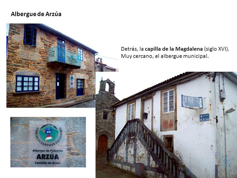 Albergue de Arzúa Detrás, la capilla de la Magdalena (siglo XVI).