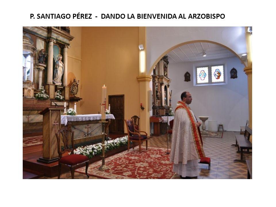 P. SANTIAGO PÉREZ - DANDO LA BIENVENIDA AL ARZOBISPO
