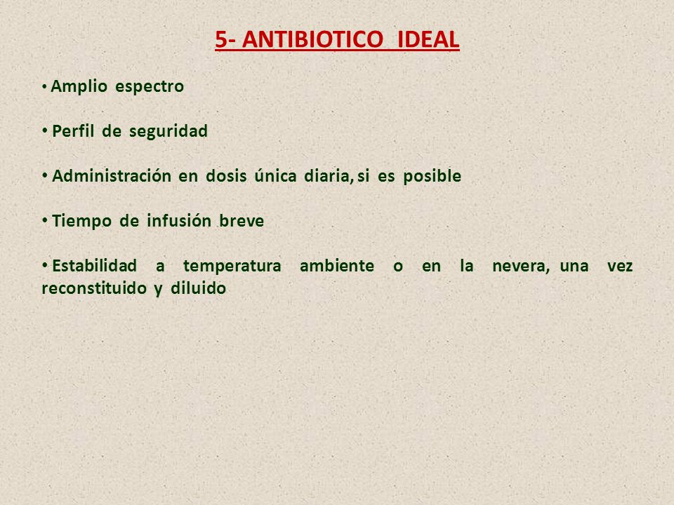 5- ANTIBIOTICO IDEAL Perfil de seguridad