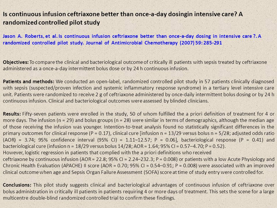 Is continuous infusion ceftriaxone better than once-a-day dosingin intensive care A randomized controlled pilot study