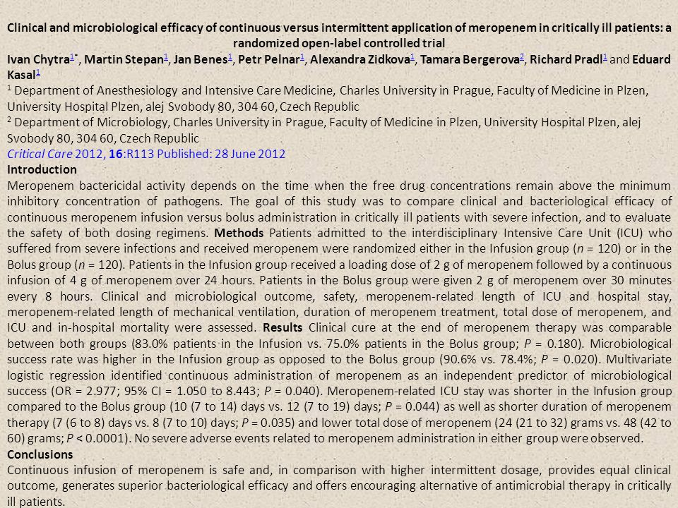 Clinical and microbiological efficacy of continuous versus intermittent application of meropenem in critically ill patients: a randomized open-label controlled trial