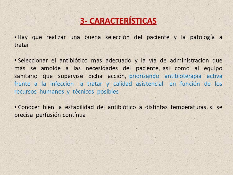 3- CARACTERÍSTICAS Hay que realizar una buena selección del paciente y la patología a tratar.