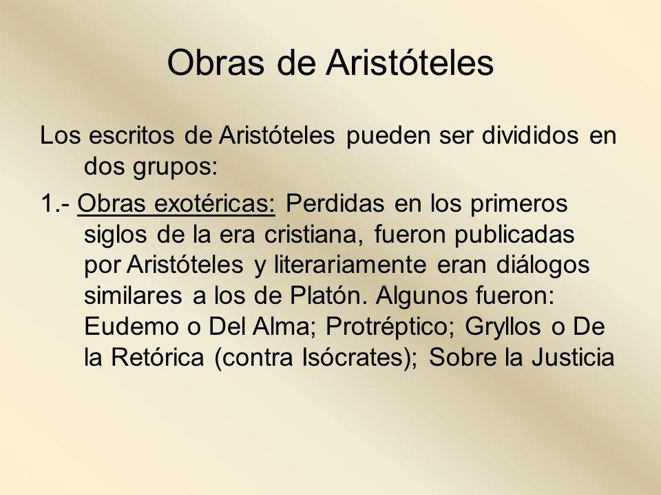 Obras de Aristóteles Los escritos de Aristóteles pueden ser divididos en dos grupos: