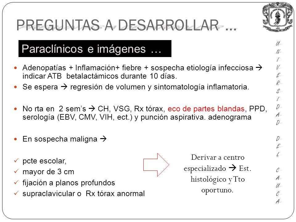 Derivar a centro especializado  Est. histológico y Tto oportuno.