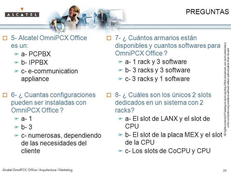 PREGUNTAS 5- Alcatel OmniPCX Office es un: a- PCPBX b- IPPBX