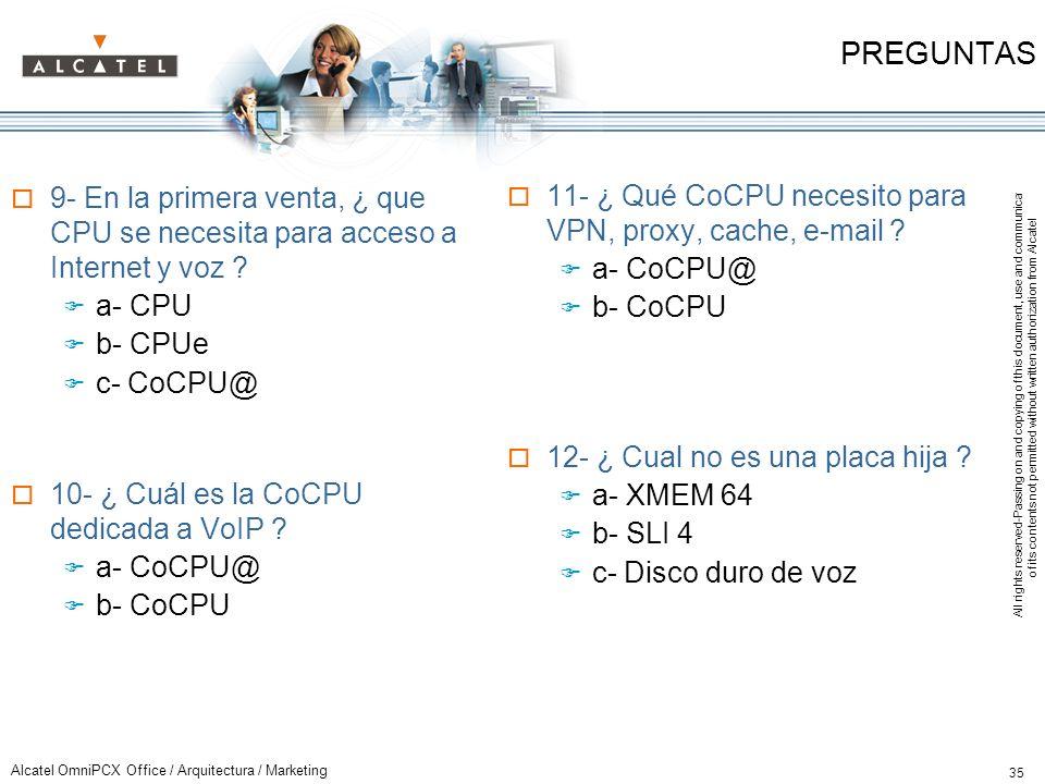 PREGUNTAS 9- En la primera venta, ¿ que CPU se necesita para acceso a Internet y voz a- CPU. b- CPUe.