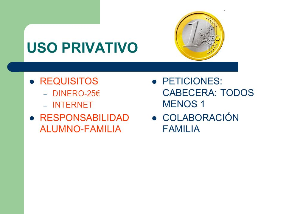 USO PRIVATIVO REQUISITOS RESPONSABILIDAD ALUMNO-FAMILIA