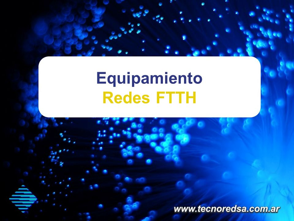 Equipamiento Redes FTTH
