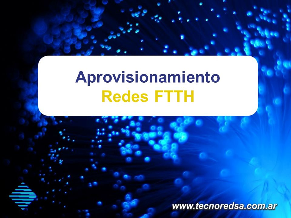 Aprovisionamiento Redes FTTH