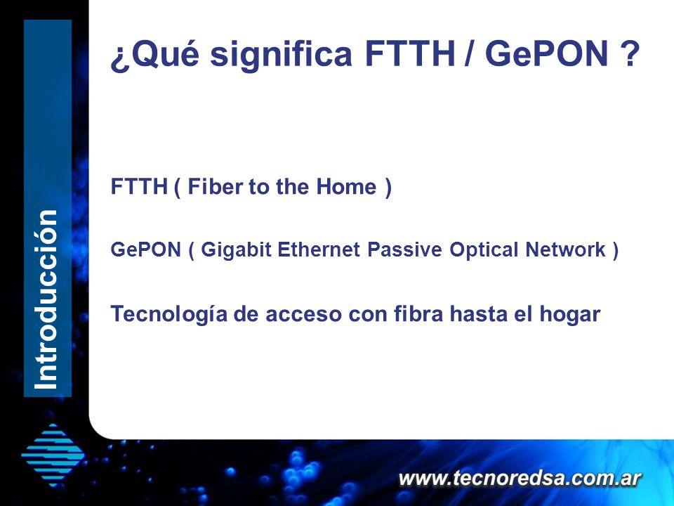 ¿Qué significa FTTH / GePON