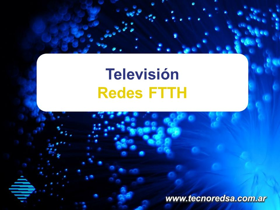 Televisión Redes FTTH Where is FTTH happening