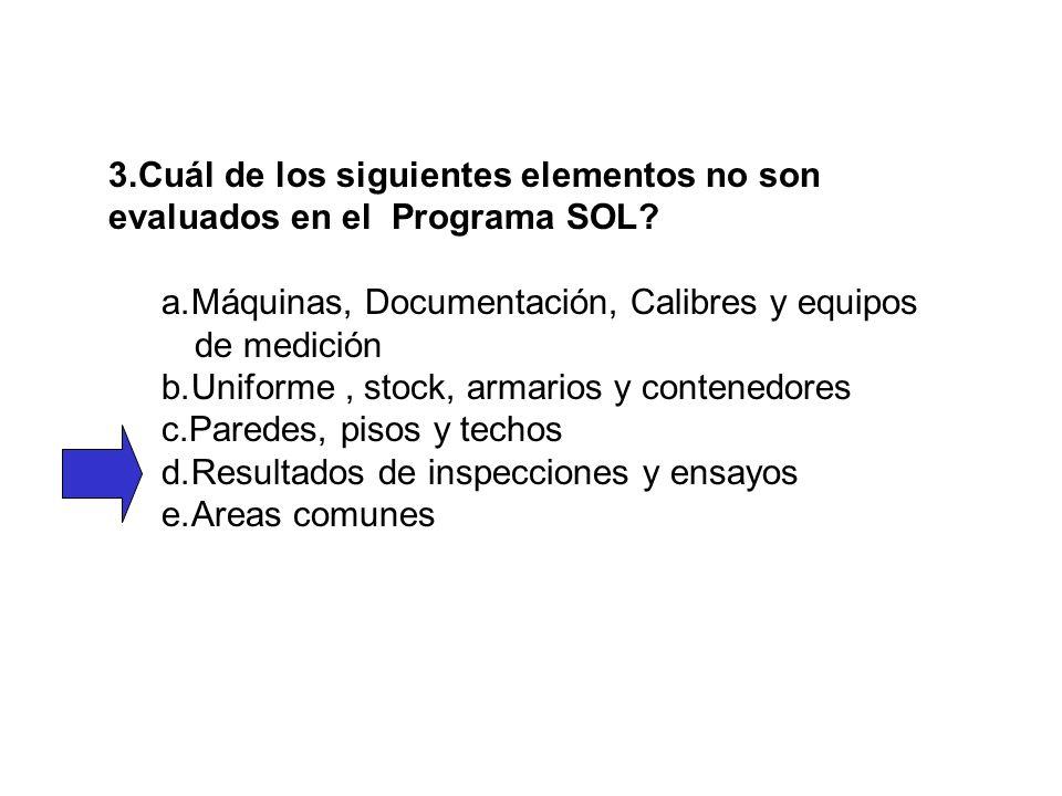 Cuál de los siguientes elementos no son evaluados en el Programa SOL Máquinas, Documentación, Calibres y equipos de medición.