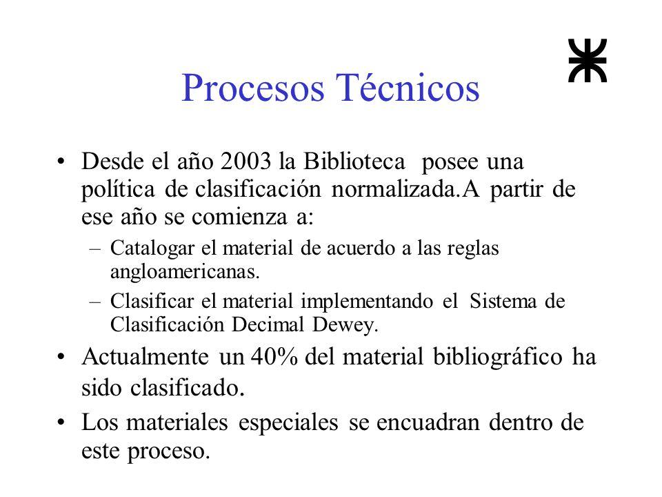Procesos Técnicos Desde el año 2003 la Biblioteca posee una política de clasificación normalizada.A partir de ese año se comienza a: