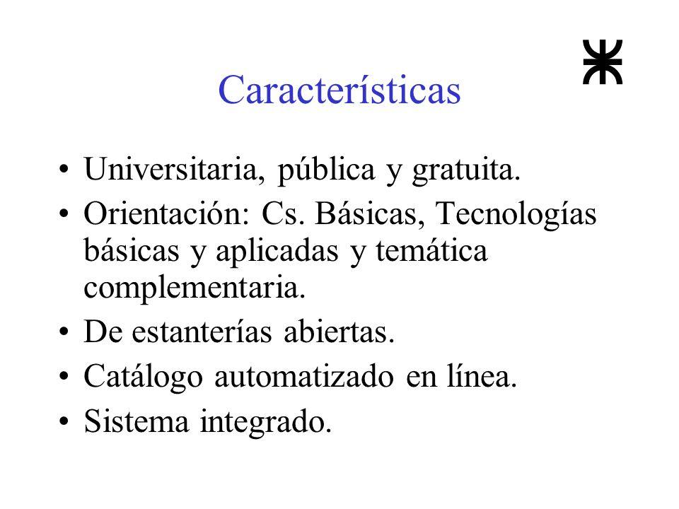 Características Universitaria, pública y gratuita.