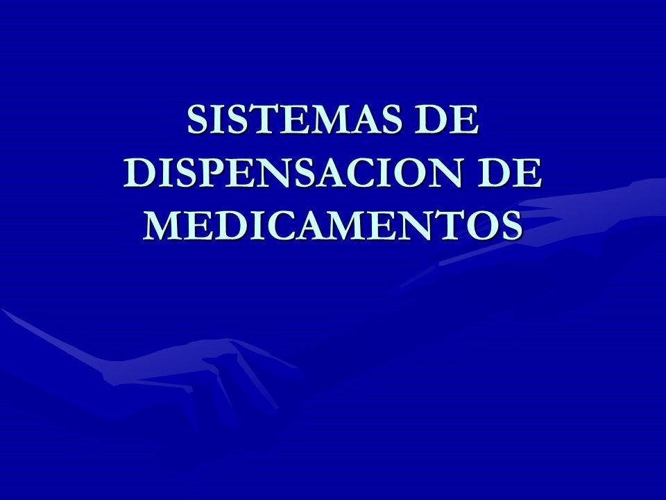 SISTEMAS DE DISPENSACION DE MEDICAMENTOS