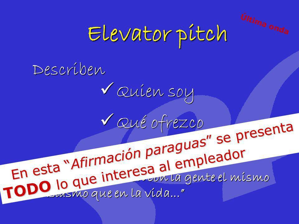 Elevator pitch Describen Quien soy Qué ofrezco
