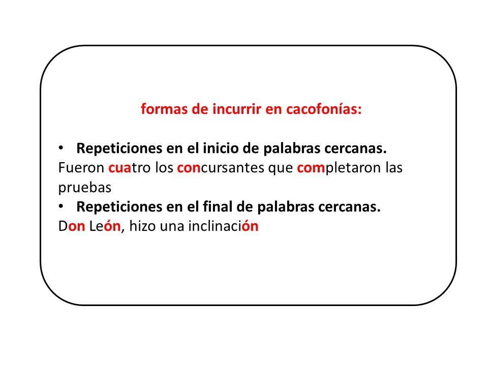 formas de incurrir en cacofonías: