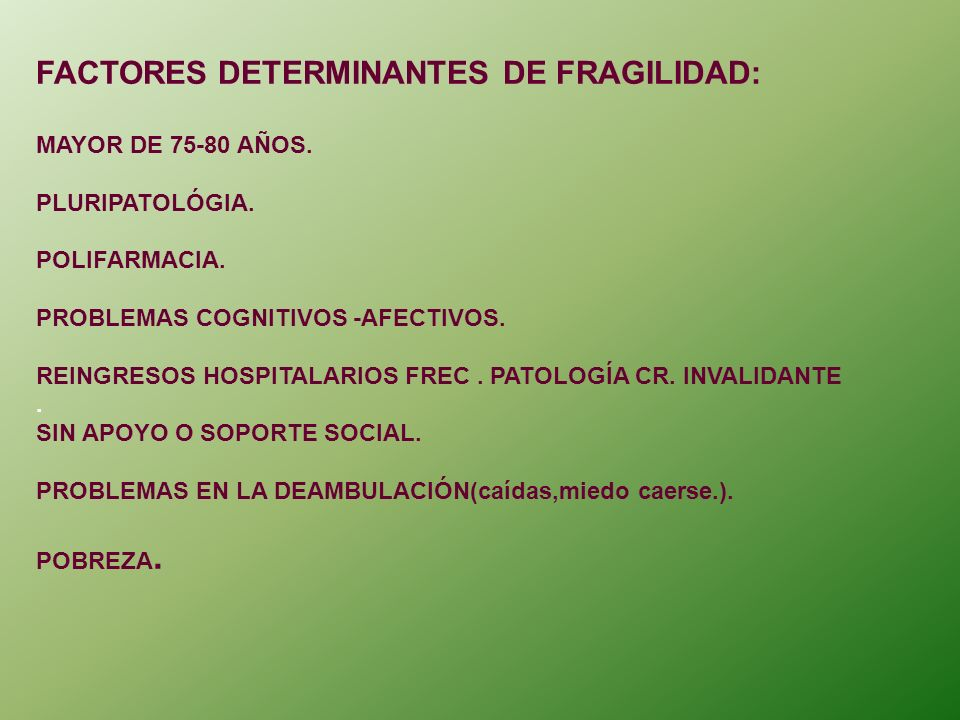 FACTORES DETERMINANTES DE FRAGILIDAD: