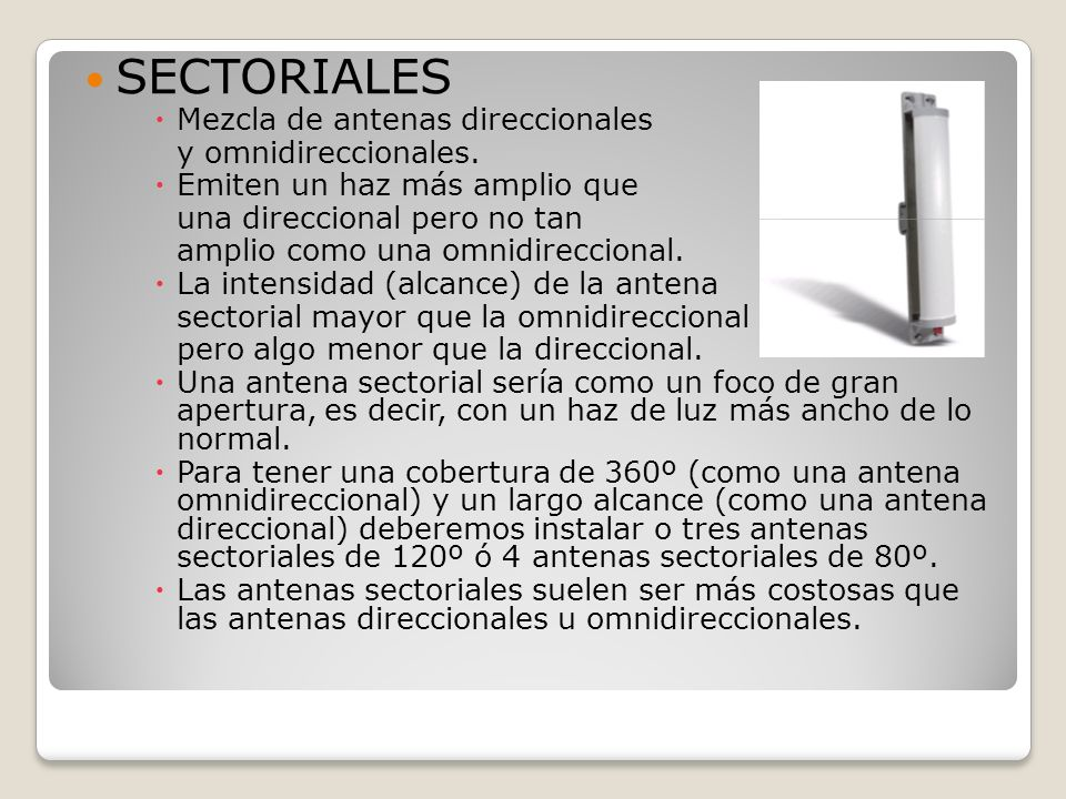 SECTORIALES Mezcla de antenas direccionales y omnidireccionales.