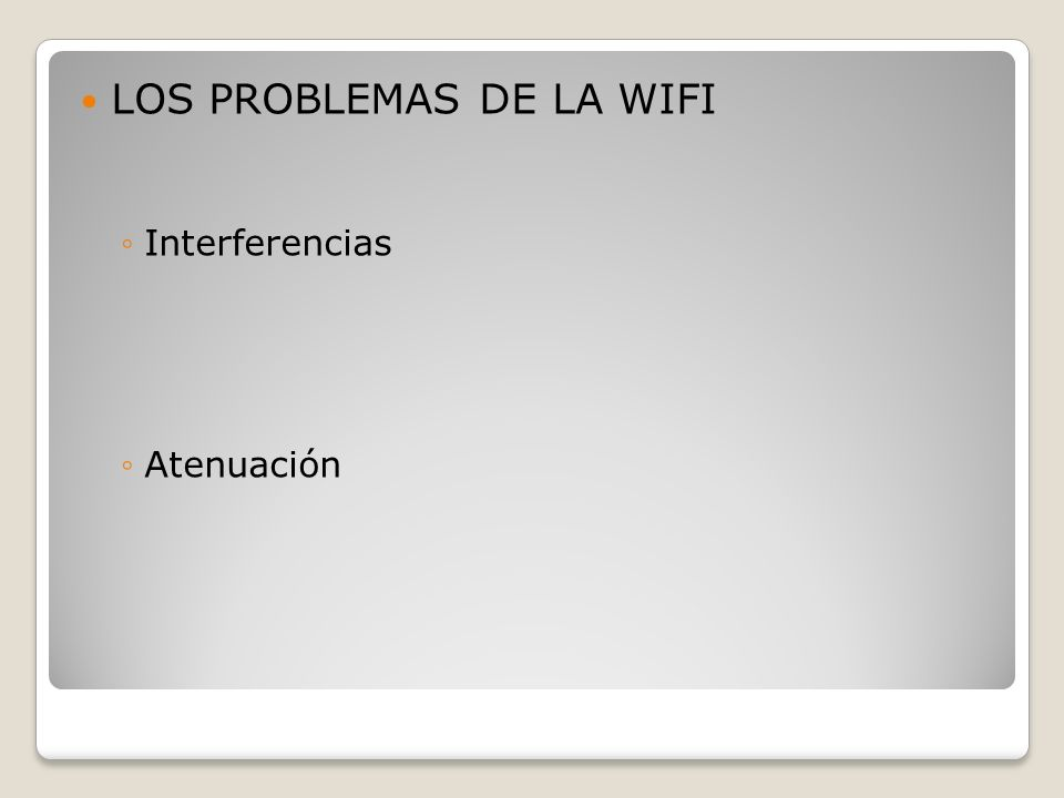 LOS PROBLEMAS DE LA WIFI