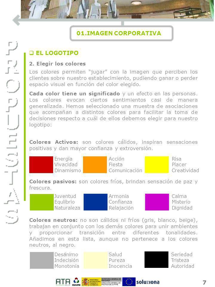 I O N 01.IMAGEN CORPORATIVA EL LOGOTIPO 2. Elegir los colores