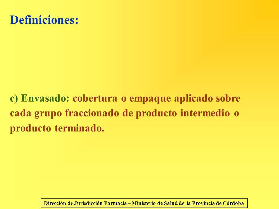 Definiciones: c) Envasado: cobertura o empaque aplicado sobre cada grupo fraccionado de producto intermedio o producto terminado.