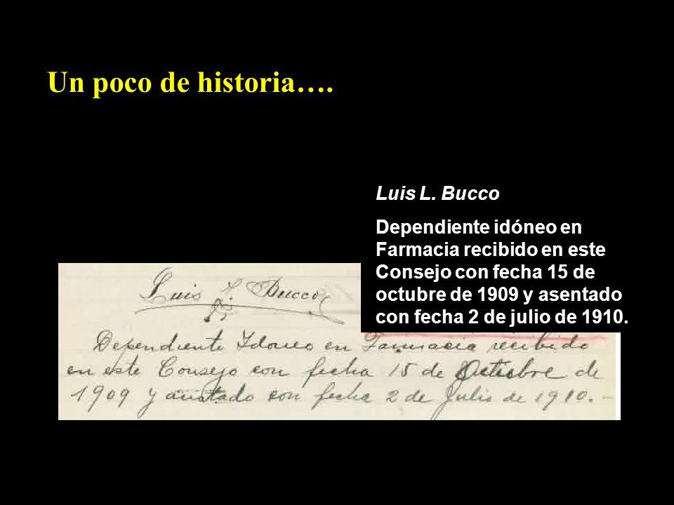 Un poco de historia…. Luis L. Bucco
