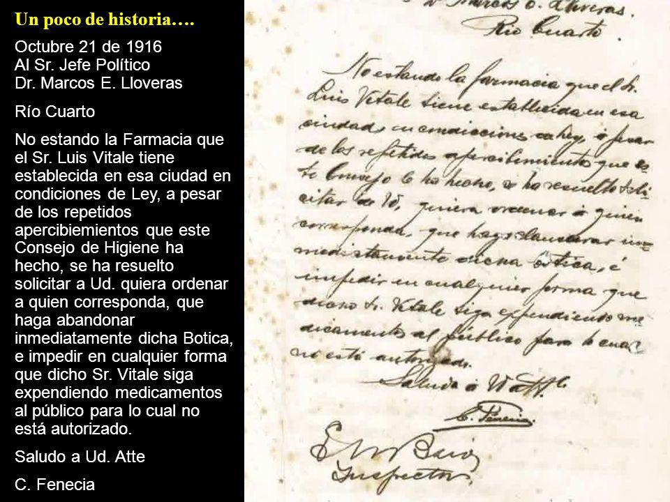 Un poco de historia…. Octubre 21 de 1916 Al Sr. Jefe Político Dr. Marcos E. Lloveras.