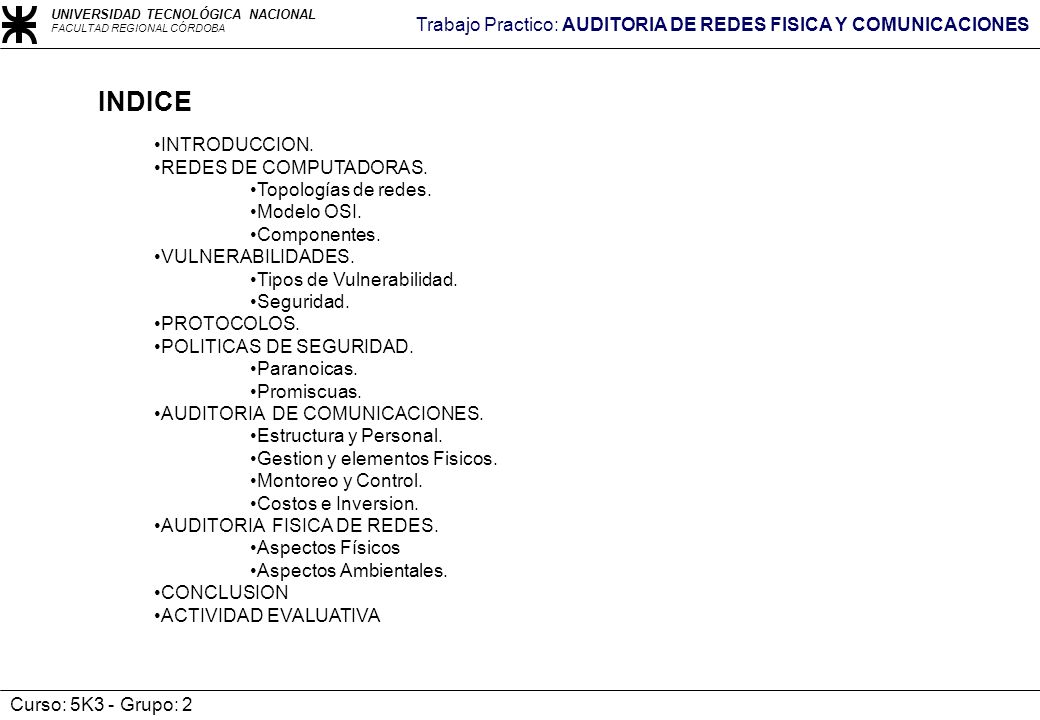 INDICE INTRODUCCION. REDES DE COMPUTADORAS. Topologías de redes.